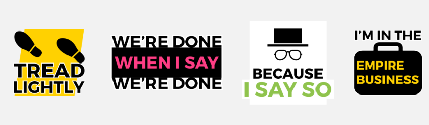 Breaking Bad Catchphrases Sticker Pack. I made this even before I watched the series.